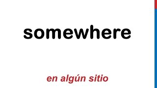 Curso de inglés 60 - Adverbios de lugar en inglés Somewhere Everywhere Anywhere Nowhere Elsewhere