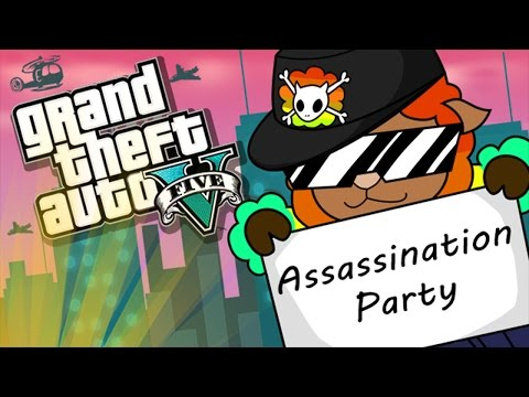 Grand Theft Auto V :: Millbee Plays - Episode #30 {Assassination Party}