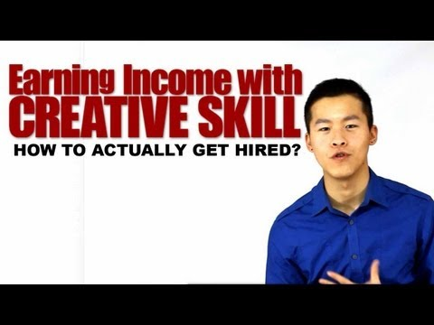 Earning Income with Creative Skill | How to actually get hired for work