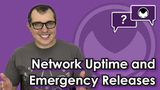 Bitcoin Q&A: Network uptime and emergency releases