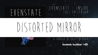 2. Distorted Mirror (Evenstate - Inside)
