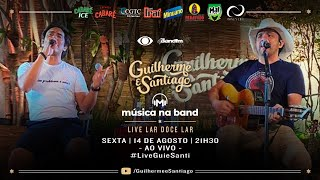 [LIVE] Guilherme e Santiago - #LiveLarDoceLar - Música na Band