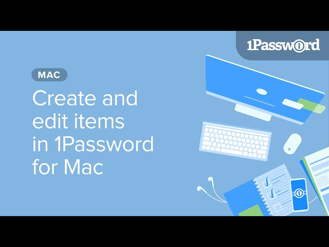 Create and edit items in 1Password for Mac