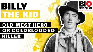 Billy the Kid: Old West Hero or Coldblooded Killer