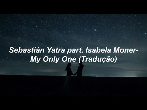 Sebastián Yatra part Isabela Moner- My Only One Tradução