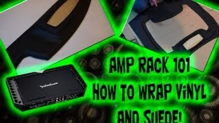 How To Apply Vinyl Or Suede - Car Audio - Amp Rack 101