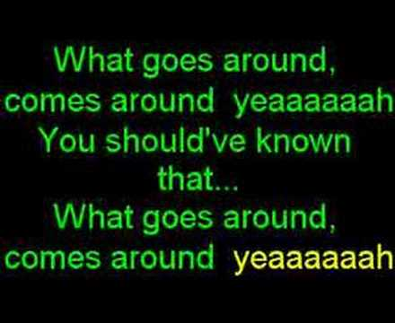 Karaoke: What Goes Around..... Comes Around