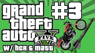 GTA V - #3 - ROCKET BIKE = BEST WEAPON EVER!!! w/Hypercore Ripper & Matt