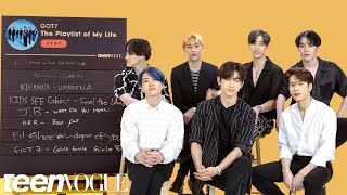 GOT7 Creates The Playlist of Their Lives | Teen Vogue