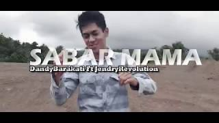 Download Mp3 Sabar Mama _ Dandy Barakati Ft Jendryr   Music Video