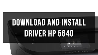 How to download and install HP 5640
