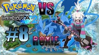 Pokémon Negro 2| EP. 8: Roxie/Hiedra: