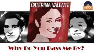 Watch Caterina Valente Why Do You Pass Me By video