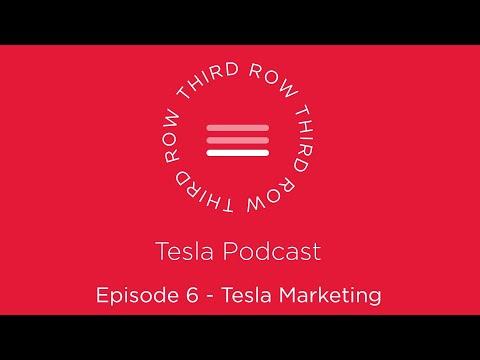 Third Row Tesla Podcast - Episode 6 - Tesla Marketing