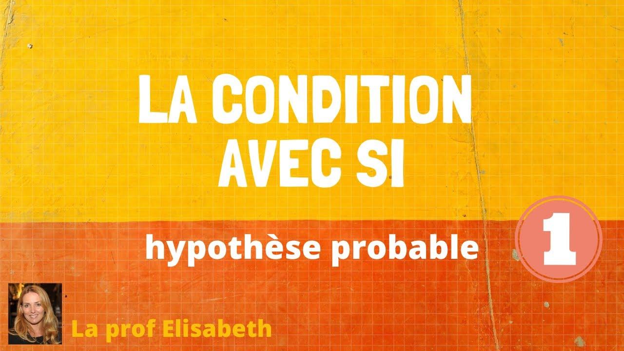 Download La condition avec SI - Hypothèse probable - English captions available