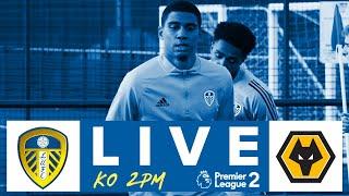 Re-live | Leeds United U23 2-2 Wolves U23 | Premier League 2