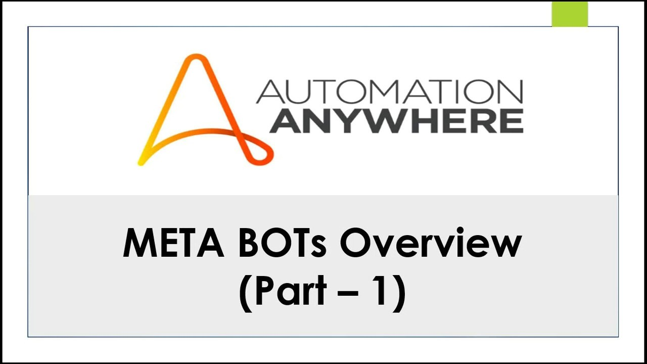 Overview of META BOT using Automation Anywhere v10 7 by