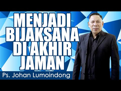 Ps. Johan Lumoindong | PERGUNAKAN WAKTU YANG ADA DENGAN BIJAKSANA