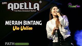 Download lagu SPEKTAKULER!! Meraih Bintang VIA VALLEN - OM ADELLA | Terbaru Live GOFUN Bojonegoro