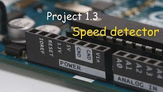 1.3 - Speed detector by using Arduino UNO - Embedded system project