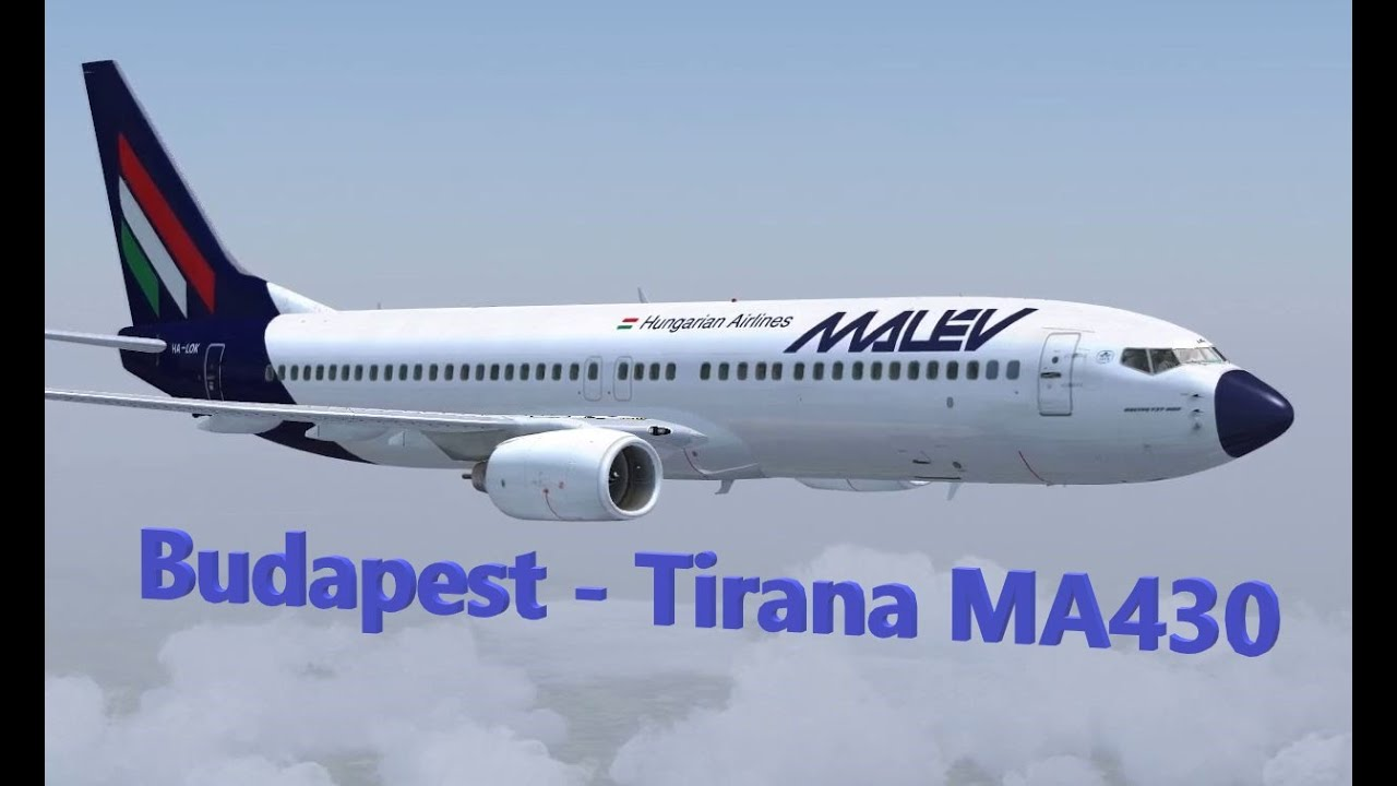 Budapest Tirana Fsx Full Flight With A Boeing 737 800 Malév Youtube