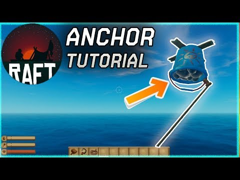Raft - How To Stop The Raft With An Anchor