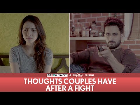 FilterCopy | Thoughts Couples Have After A Fight