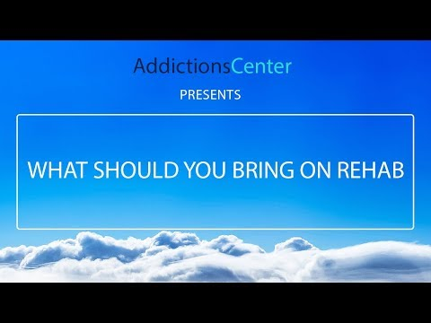 What Should You Bring On Rehab  - 24/7 Addiction Helpline Call 1(800)-615-1067