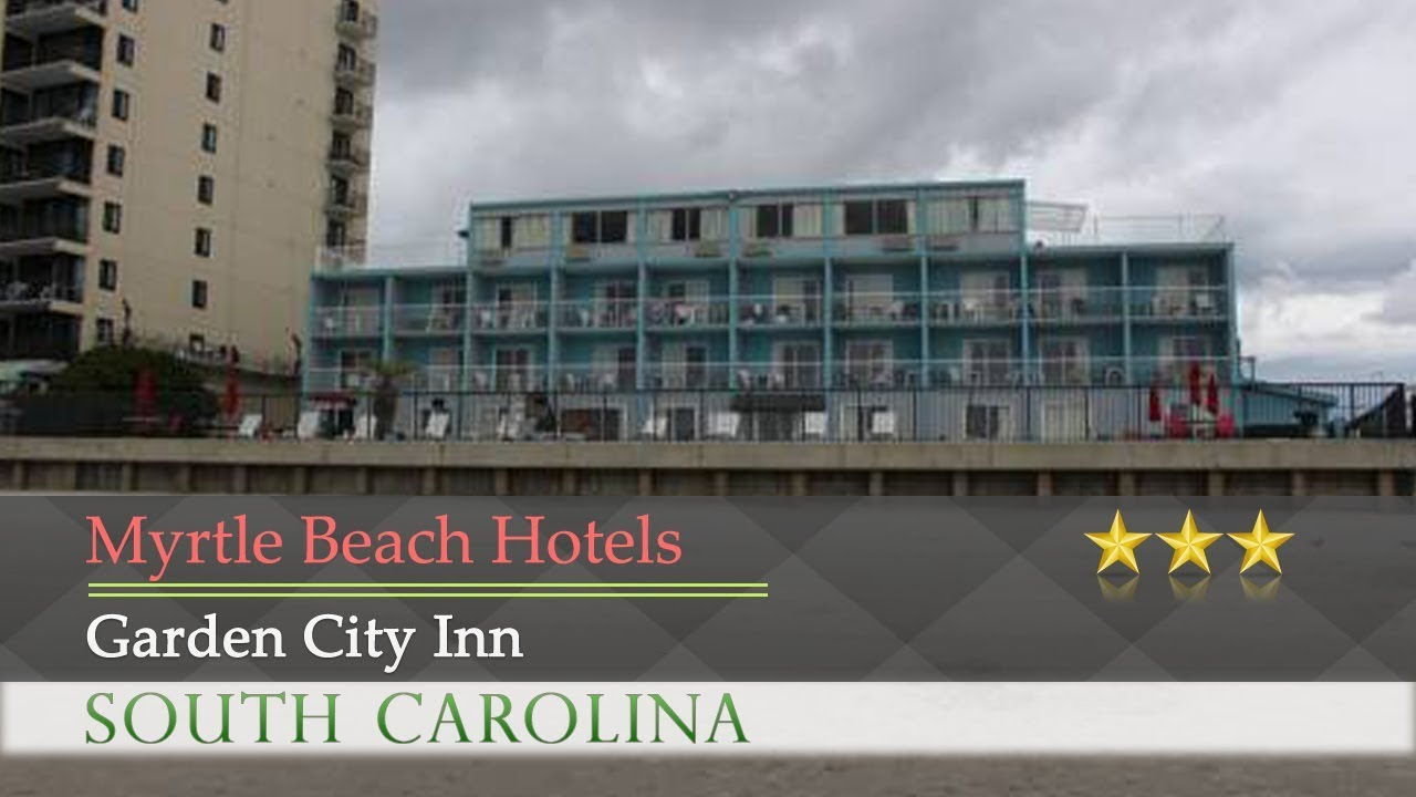 Garden city inn myrtle beach hotels south carolina youtube for Garden city myrtle beach hotels