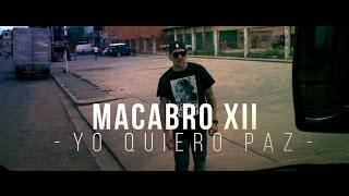 Yo Quiero Paz - Macabro XII - Video Oficial