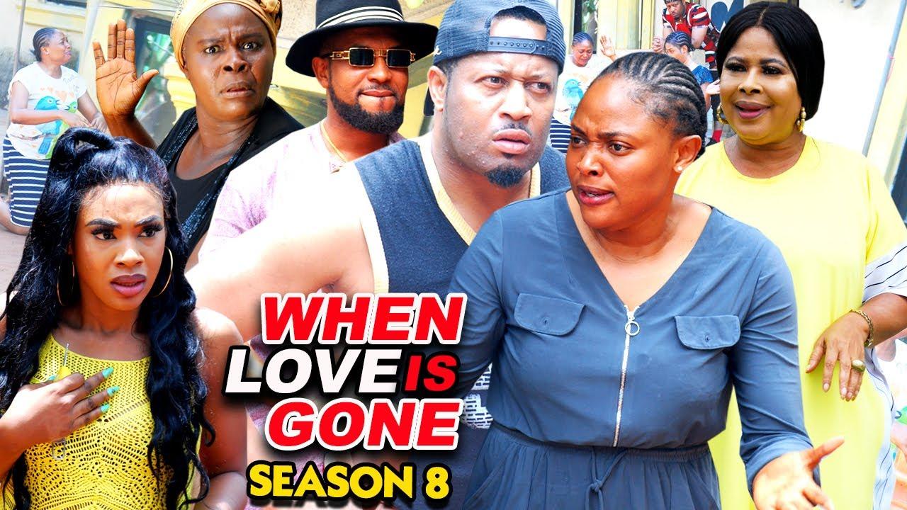 Download WHEN LOVE IS GONE SEASON 8-(Trending New Movie)Mike Ezuruonye 2021 Latest Nigerian New Movie Full HD