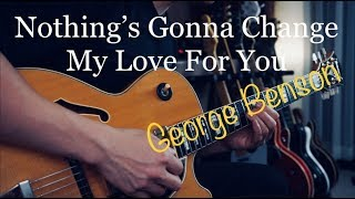 George Benson Nothing S Gonna Change My Love For You Vinai T Cover