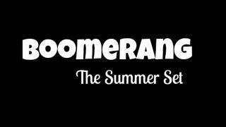 Boomerang Lyric Video The Summer Set HD