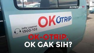 OK-OTRIP, Oke gak sih?