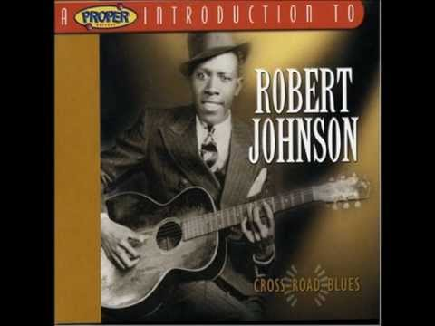 Cross Road Blues Robert Johnson 1936 Youtube