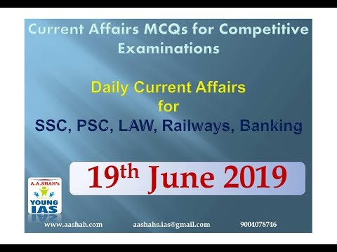 19 June 2019 Current Affairs MCQs For CLAT AILET MH-CET SSC BANKING RAILWAYS (RRB) STATE PSC