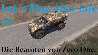 Let´s Play Altis Life [Zivilist] #7 Die Beamten von Zero One.