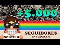 SORTEIO DE 5MIL SEGUIDORES NO INSTAGRAM BR 2017