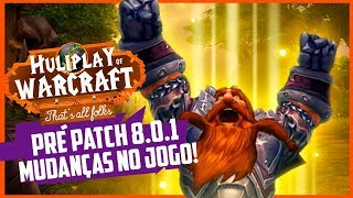 Saiu o Pré PATCH do BATTLE FOR AZEROTH! O que MUDOU?