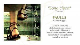 Sono cieco, Paulus - Fabio Baggio