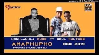 Nonhlanhla Dube - Amaphupho ft Soul Kulture (2019)