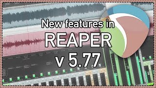 What's New In REAPER v5.77 - FX shortcuts, horizontal move guides and more