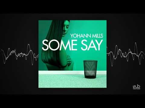 Yohann Mills - Some Say (Original Mix) (clubpink33)