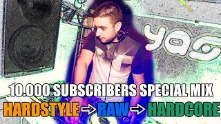 10.000 SUBSCRIBERS SPECIAL MIX ( HARDSTYLE → RAW → HARDCORE) 2019