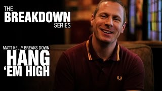 The Break Down Series - Matt Kelly breaks down Hang