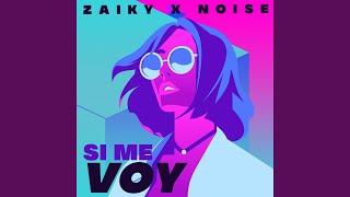 Si Me Voy (feat. Noise)