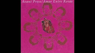Avant Press - Amor entre rosas (Full Album)