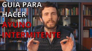 AYUNO INTERMITENTE PASO A PASO (GUÍA PARA PRINCIPIANTES)