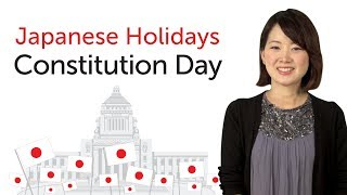 Learn Japanese Holidays - Constitution Day - 日本の祝日を学ぼう - 憲法記念日