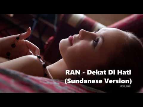 RAN - Dekat di Hati Versi Bahasa Sunda (Deukeut di Manah)